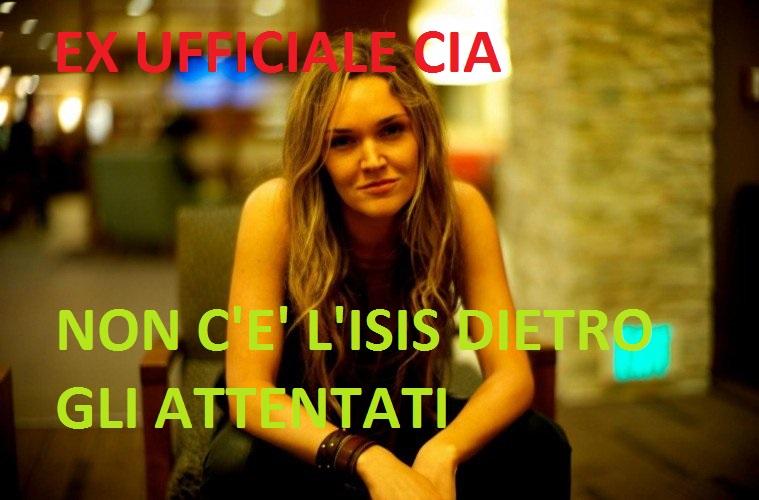 Ex ufficiale CIA. Attentati? Ma quale isis! l'isis non esiste, è solo una propaganda dell'elite mondiale