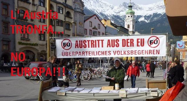 L'Austria se ne va davvero! Dice definitivamente NO all' Europa.Noi restiamo a guardare! Come sempre...
