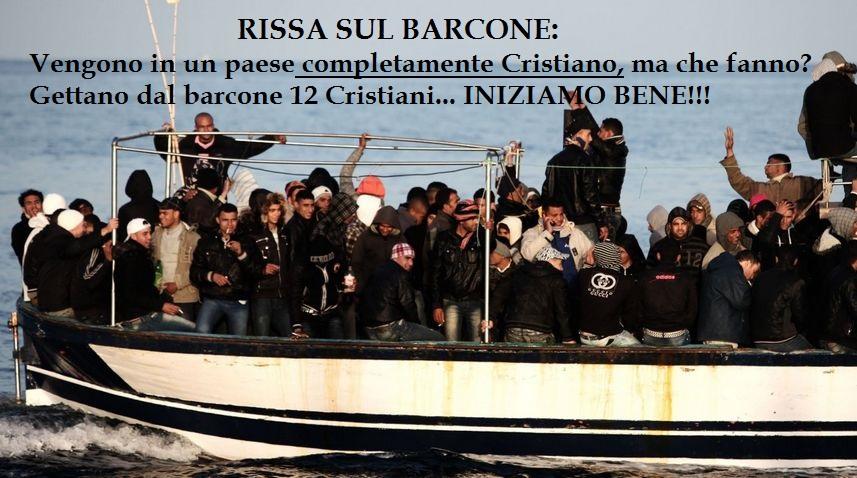 Immigrati. Litigio su un barcone: Gettano in mare 12 Cristiani. E una volta sbarcati cosa arriveranno a fare?
