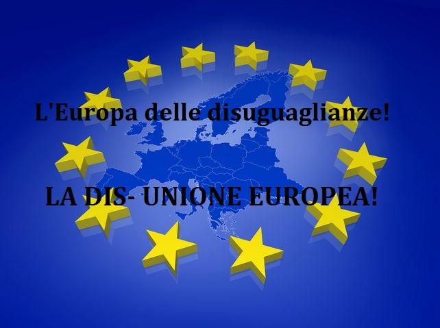 """Viviamo nella """"Dis- Unione Europea"""". Nell' Europa dalle disuguaglianze da oltre 10 anni. IL DOCUMENTO"""