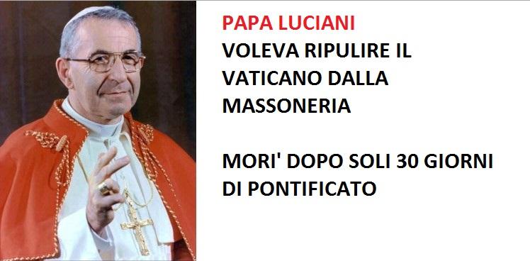Papa Luciani : Il Papa che voleva eliminare la massoneria vaticana