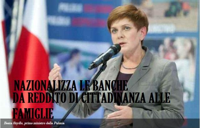 Polonia:governo nazionalizza le banche e dà reddito di cittadinanza alle famiglie: sinistra euroserva e banchieri insorgono