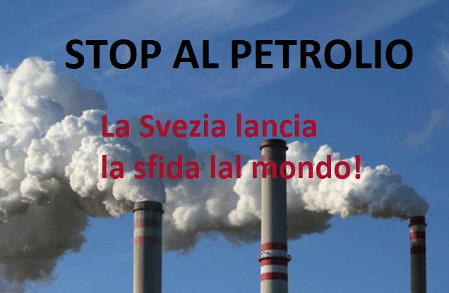 La Svezia ha capito tutto. Ecco come dirà addio al Combustibile Fossile: IL PETROLIO!Dovremmo prendere esempio