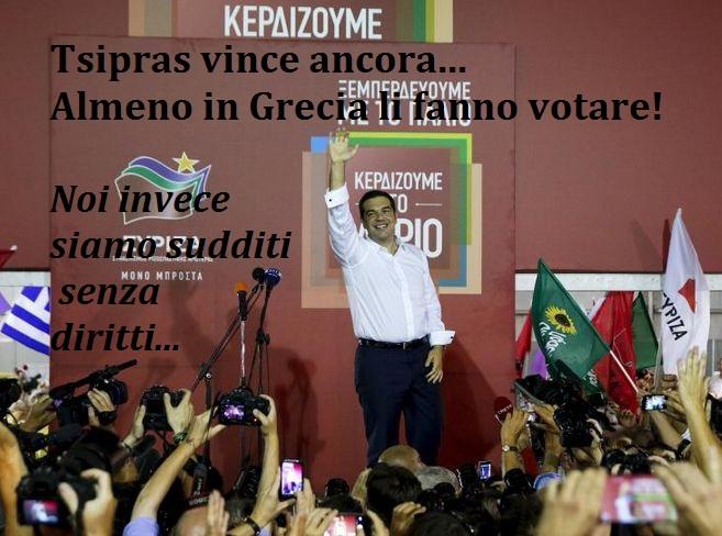 Tsipras Vince ancora e continua la sua lotta! Almeno in Grecia è ancora permesso votare! A NOI NO!