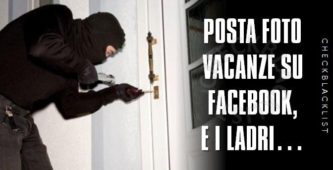 Facebook:la causa di migliaia di furti nelle case degli italiani.Ecco perchè