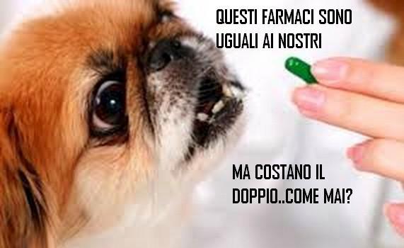 Farmaci veterinari:stesso principio attivo dei nostri ma costano più del doppio.Come mai?