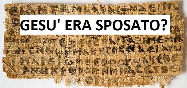 L'antico manoscritto che afferma che Gesù era sposato e aveva dei figli