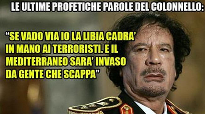 """Gheddafi lo aveva predetto:""""Se vado via io Libia ai terroristi e Mediterraneo in caos""""."""