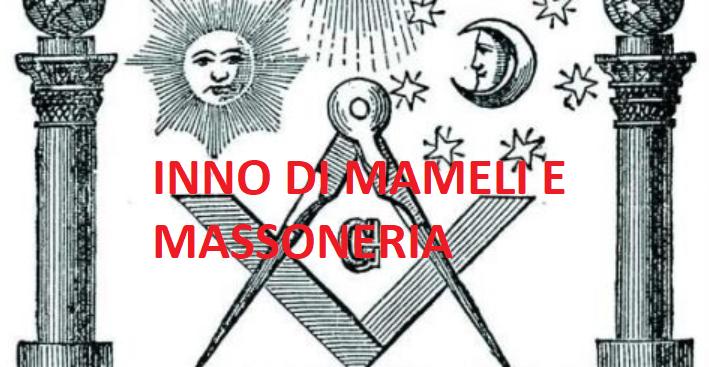 L' inno di Mameli? Non è l'inno della Repubblica,ma quello dei massoni!