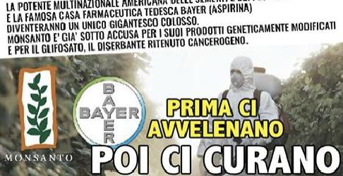 Bayer acquista Monsanto: Prima ci avvelenano, poi ci curano