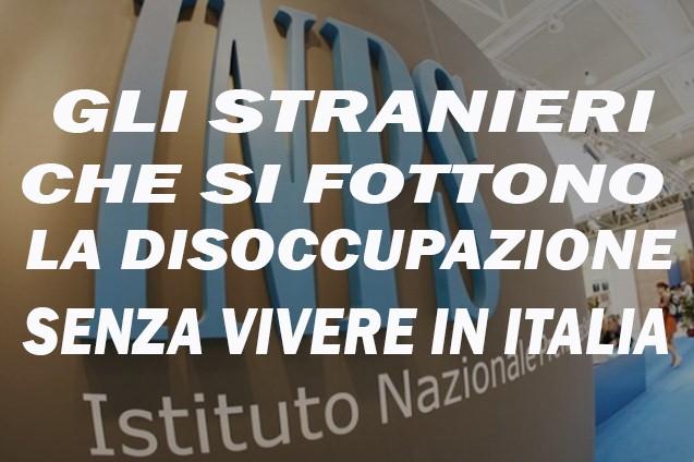 Stranieri che percepiscono la disoccupazione in Italia vivendo all'estero.Questa è l' Italia